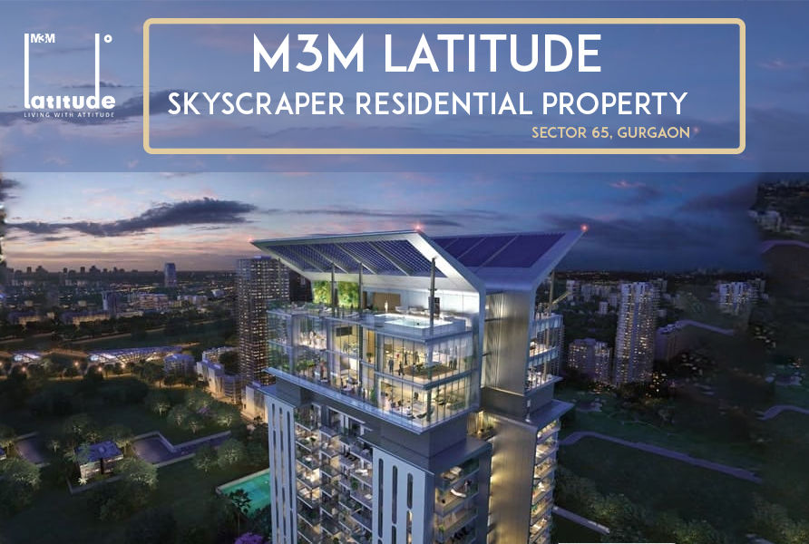 M3M Latitude – A Sky-Reaching Luxurious Tower Fulfilling All Residential Desires