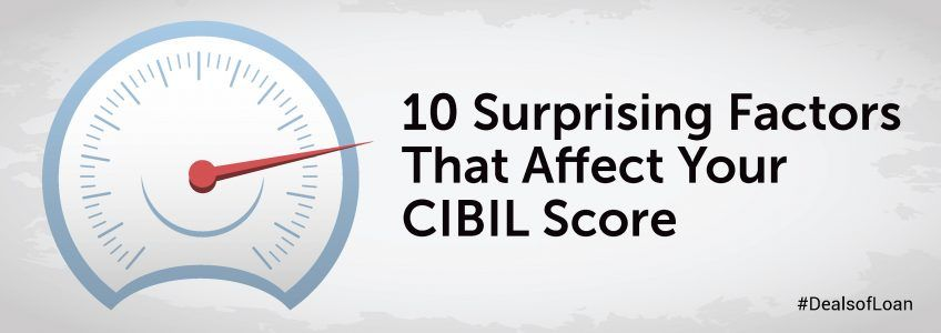 10 Surprising Factors to Consider That Affect Your CIBIL Score | DealsOfLoan