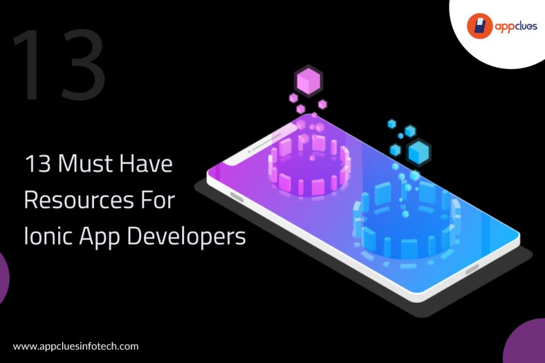 13 Must Have Resources For Ionic App Developers | AppClues Infotech