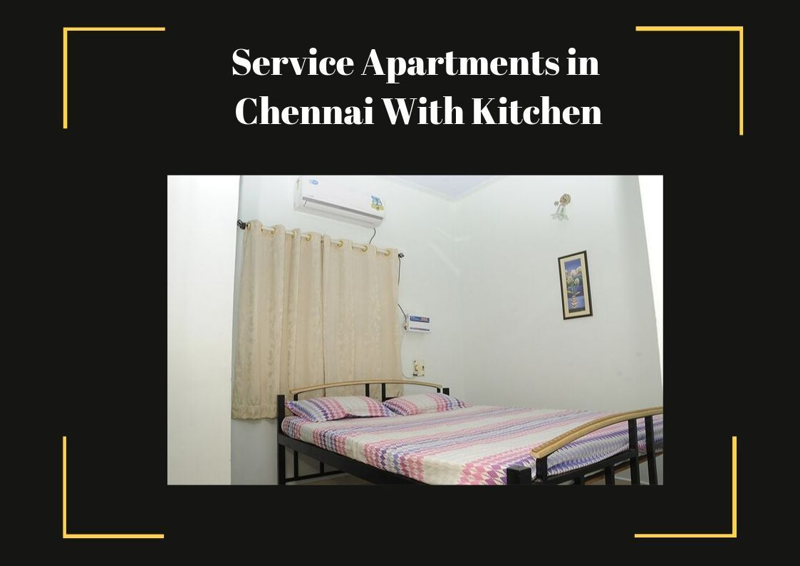 In Chennai, Get the Most Preferred Service Apartment