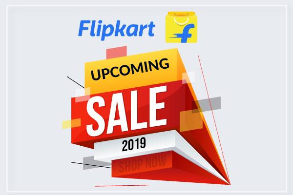 Flipkart Upcoming Sale 2019: Expected dates, offers, and deals [July Updated]