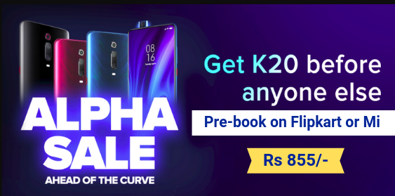 Redmi K20 and Redmi K20 Pro Pre-Booking Sale - Start on 12th July