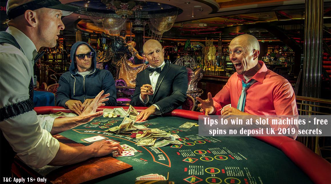 Tips to win at slot machines - free spins no deposit UK 2019   Rewardbloggers.com