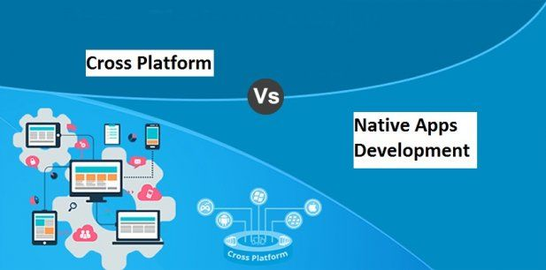 Difference Between A Native Application And A Cross Platform Native App Development Article - ArticleTed -  News and Articles