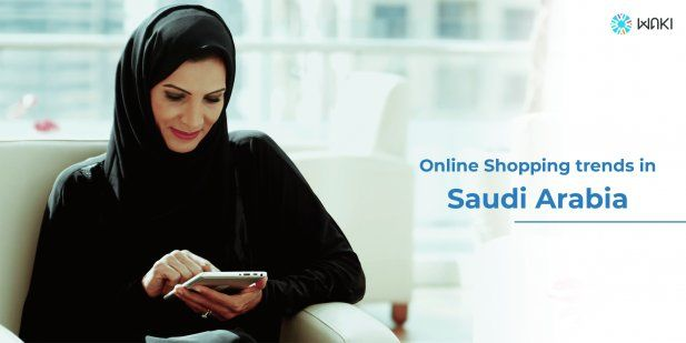 Online Shopping Trends In Saudi Arabia