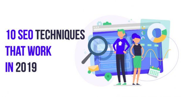 10 SEO techniques that work in 2019 Article - ArticleTed -  News and Articles