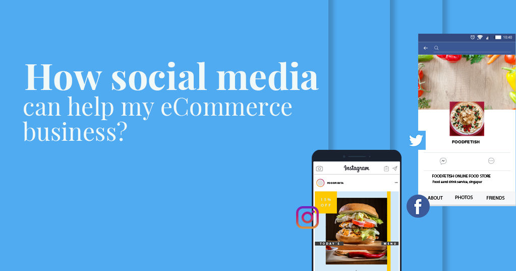 How Can Social Media Help My Ecommerce Business?