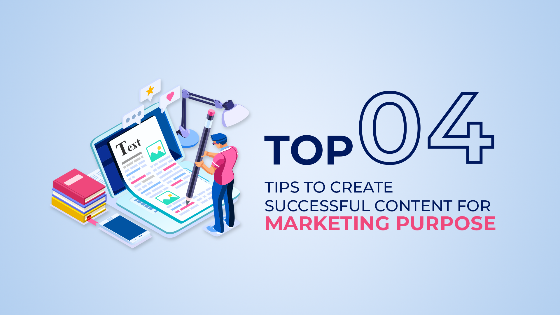 Top 4 tips to create successful content for marketing purpose