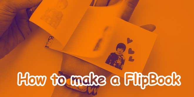 How to make a Flip Book