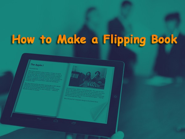How to make a Flipping Book that really stands out!