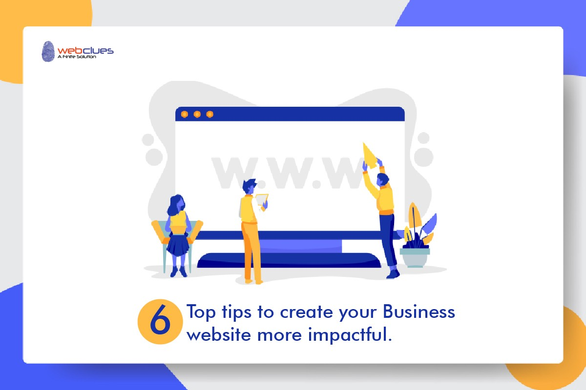 6 top tips to create your Business website more impactful