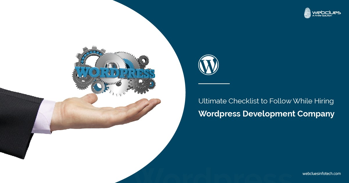 Ultimate Checklist to Follow While Hiring A WordPress Development Company
