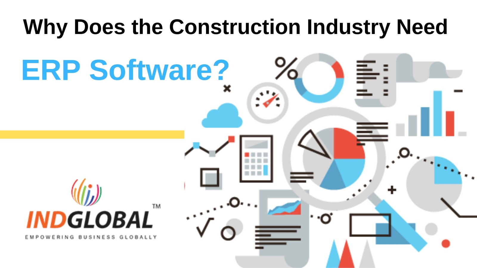 Why Does the Construction Industry Need ERP Software?