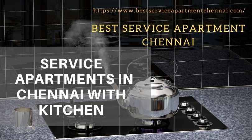 Service Apartments in Chennai with Kitchen