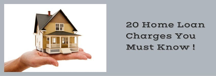 20 Home Loan Charges You Must Know ! | DealsOfLoan