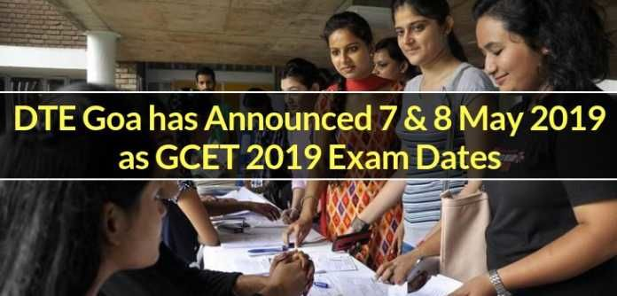 DTE Goa has Announced 7 & 8 May as GCET 2019 Exam Dates