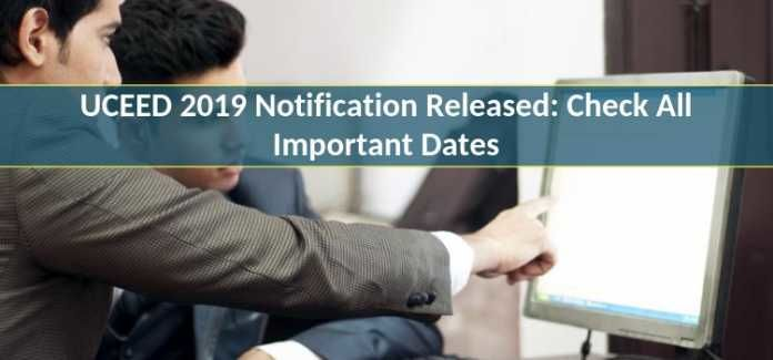 UCEED 2019 Notification Released: Check All Important Dates