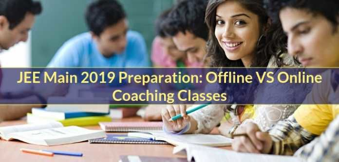 JEE Main 2019 Preparation: Offline VS Online Coaching Classes