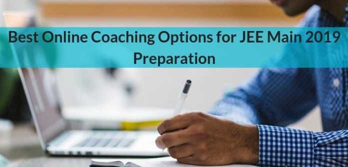 Best Online Coaching Options for JEE Main 2019 Preparation