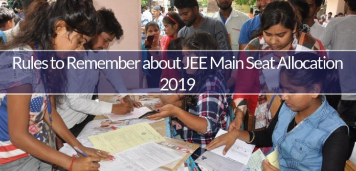 Rules to Remember about JEE Main Seat Allocation 2019