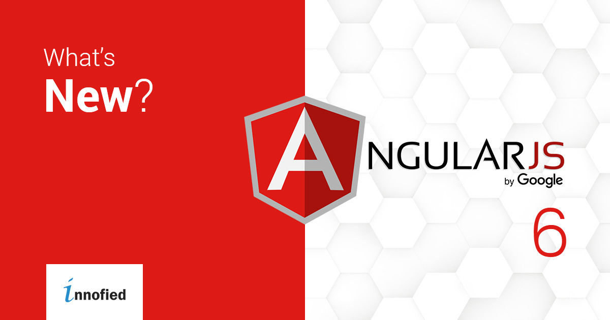 A Scoop Inside Angular 6 - What's New In It?