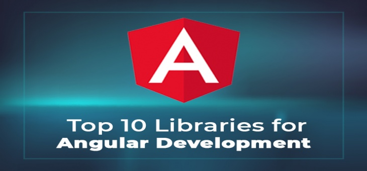 Top 10 Angular Libraries for Web App Development | noeticforce.com