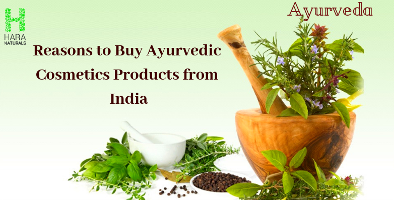 Reasons to Buy Ayurvedic Cosmetics Products from India - Harry Patel