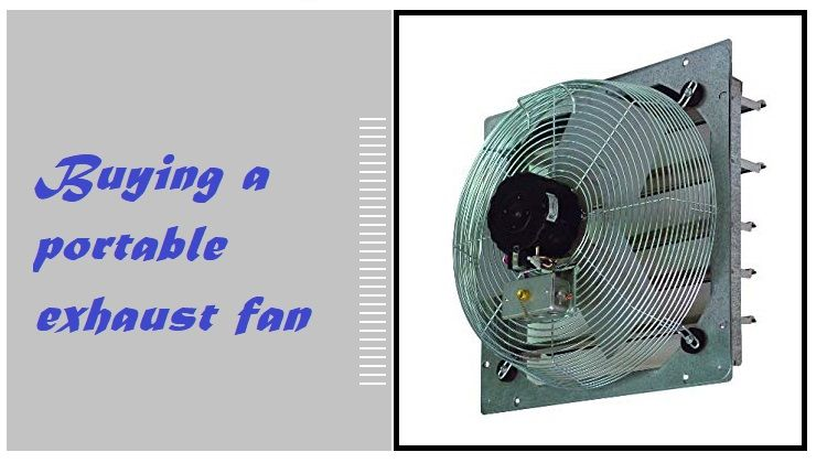 Buying a portable exhaust fan
