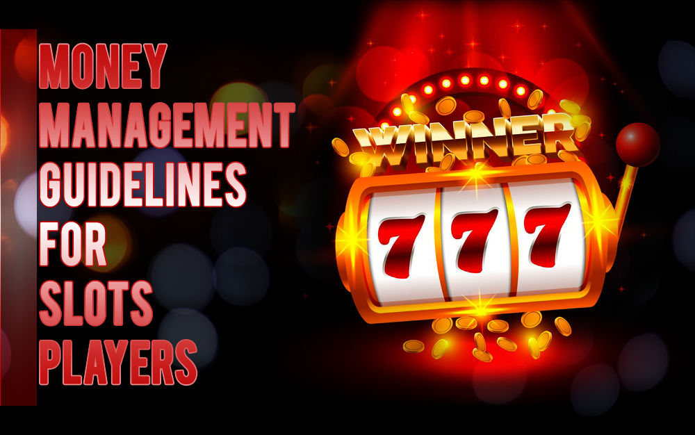 Money Management Guidelines for Slots Players