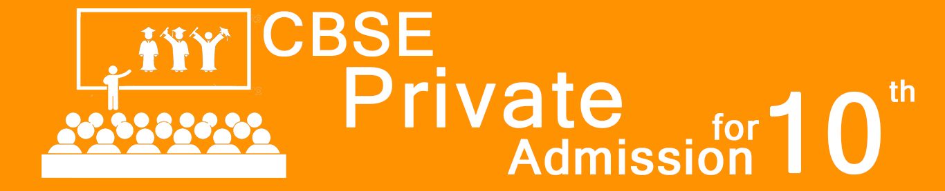 CBSE Private Candidate Admission class 10th -CBSE Patrachar School