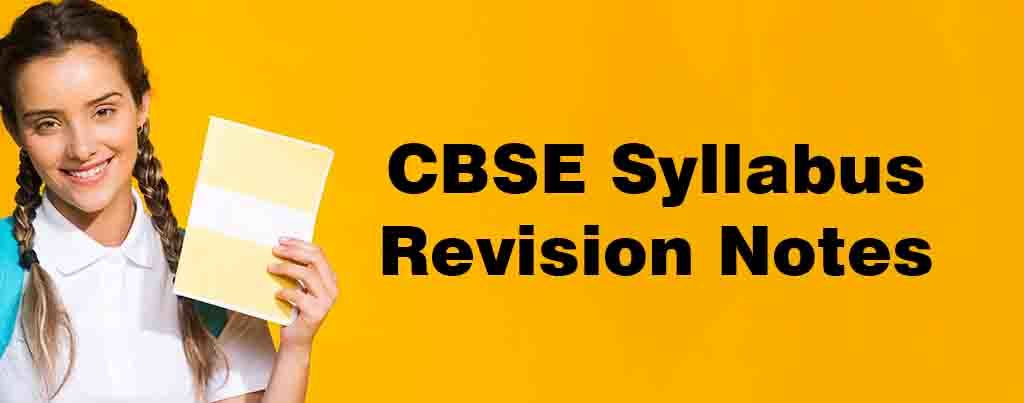 CBSE Revision Notes, CBSE HOTs Questions, CBSE Syllabus and Important Questions