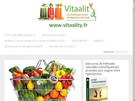 Retrouver la vitalité par les jus de légumes et les jus de fruits frais réalisés avec un extracteur de jus. Astuces et conseils pour préparer des jus de légumes et de fruits frais .