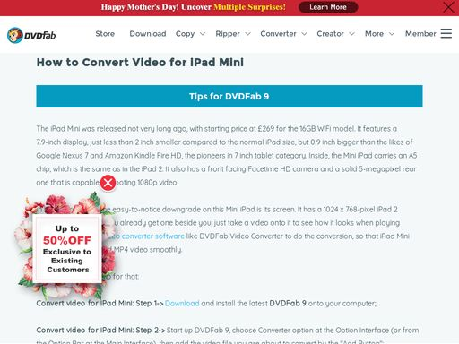 You need a video converter software like DVDFab Video Converter to do the conversion, so that iPad Mini can play the converted MP4 video smoothly.