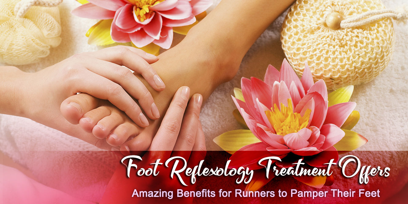 Foot Reflexology Treatment Offers Amazing Benefits for Runners to Pamper Their Feet