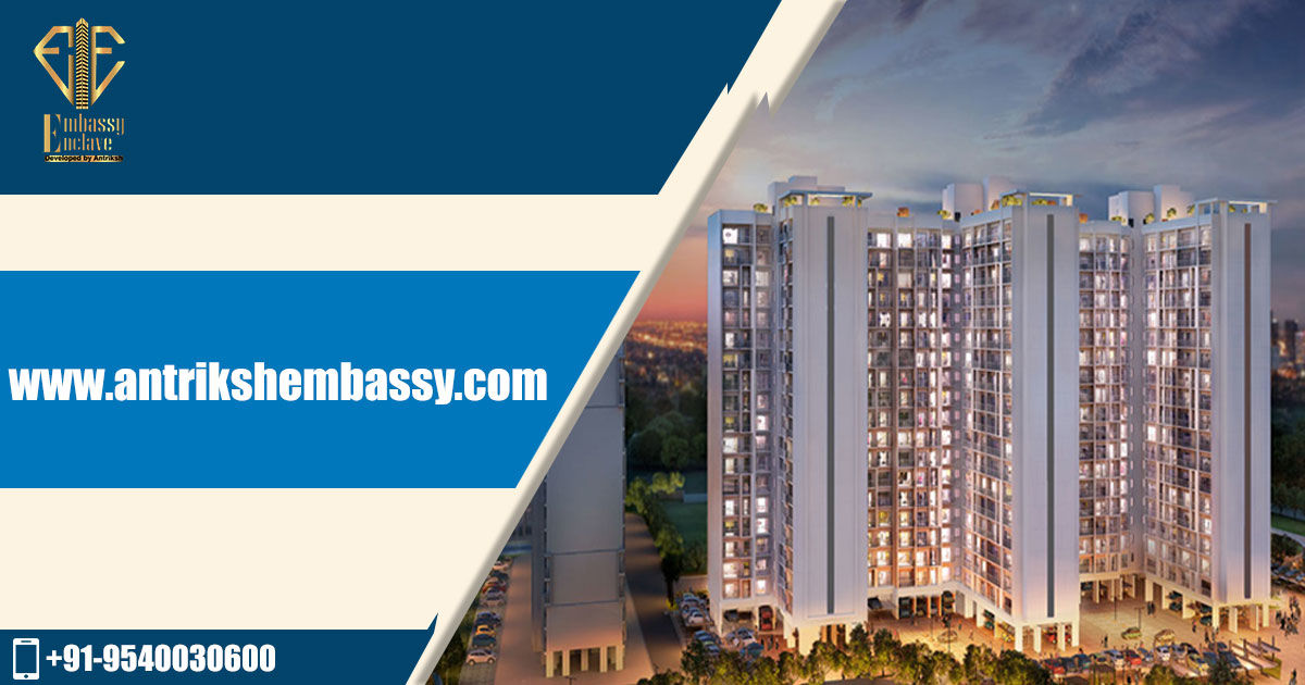 Your Housing Needs Are Now Sorted With Our Antriksh Embassy