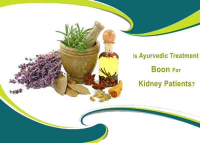 Is Ayurvedic Treatment Is Boon To Kidney Patients?