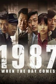 1987: When the Day Comes (2017) - Nonton Movie QQCinema21 - Nonton Movie QQCinema21