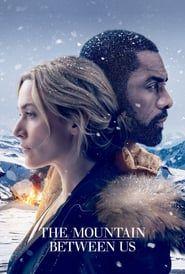 The Mountain Between Us (2017) - Nonton Movie QQCinema21 - Nonton Movie QQCinema21