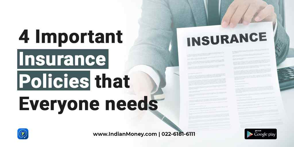 4 Important Insurance Policies That Everyone Needs