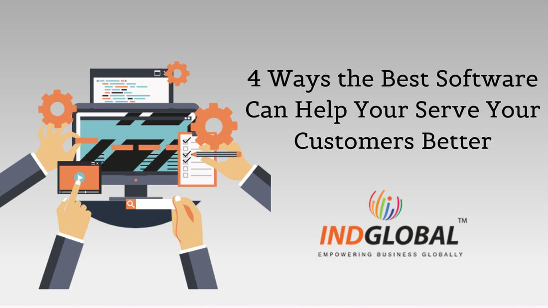 4 Ways the Best Software Can Help Your Serve Your Customers Better