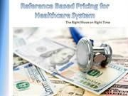 Get an Idea on Reference Based Pricing Healthcare System  |authorSTREAM