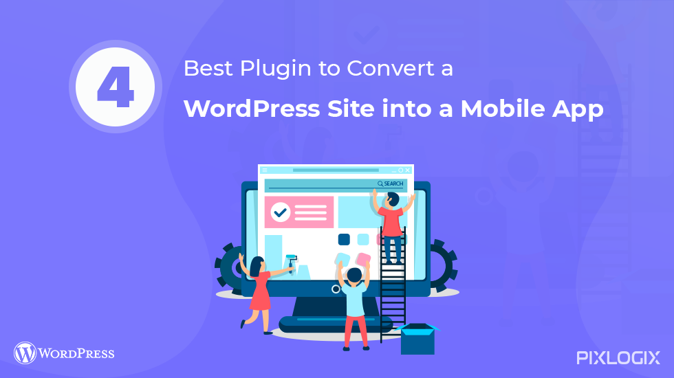 ➽ 4 Best Plugin to convert a WordPress site into a Mobile Application