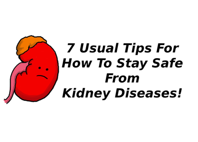 7 Usual Tips For How To Stay Safe From Kidney Diseases