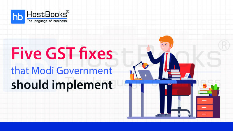 Five GST Fixes that Modi Government Needs to Implement   HostBooks