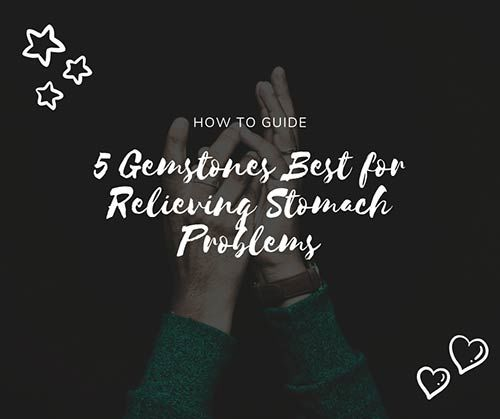 5 Gemstones Best for Relieving Stomach Problems | elephant journal