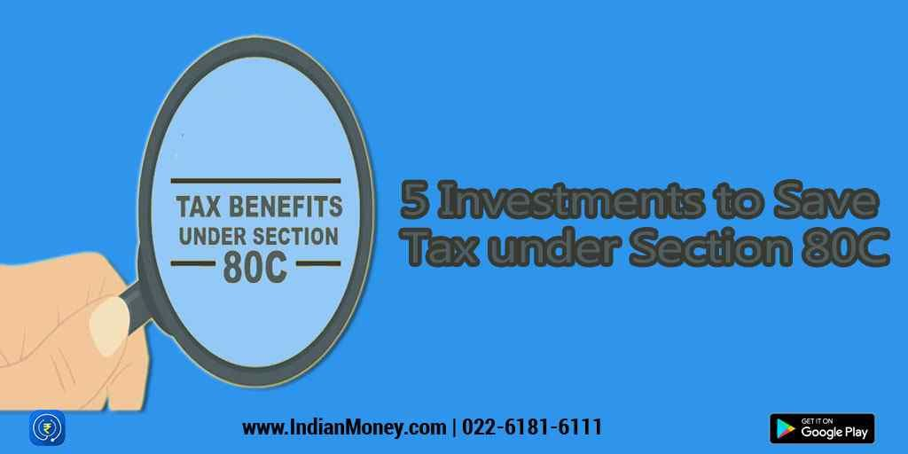 5 Investments to Save Tax under Section 80C