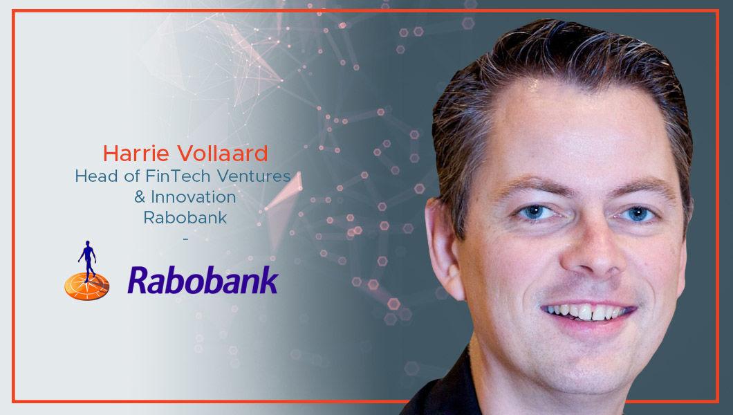 Interview with Harrie Vollaard, Head of FinTech Ventures & Innovation at Rabobank