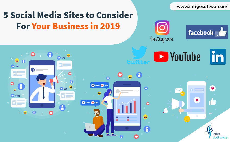 5 Social Media Sites to Consider For Your Business in 2019 - Infigo Software