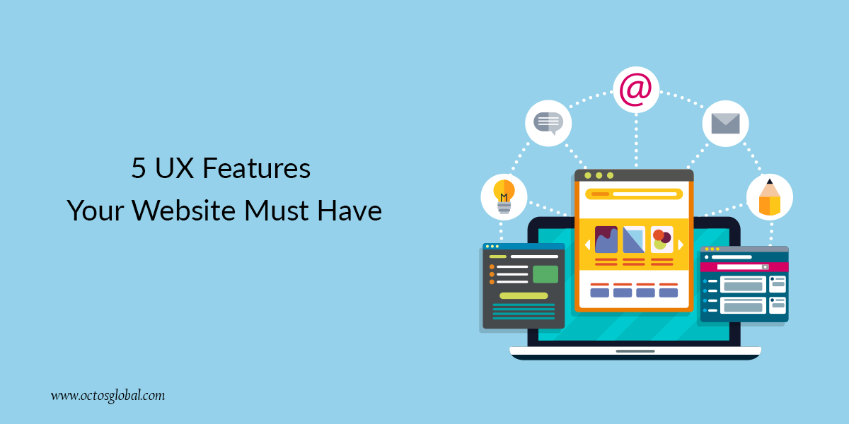 5 UX Features Your Website Must Have