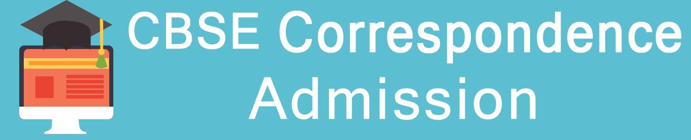 CBSE Correspondence Admission 10th / 12th –CBSE Patrachar School